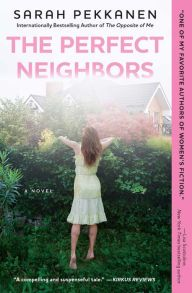 Not all neighborhoods are as perfect as they appear. (62)The Perfect Neighbors by Sarah Pekkanen ~ Charlotte's Web of Books