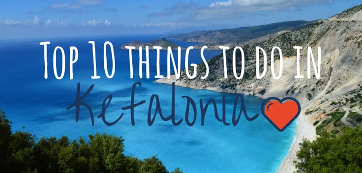 Top 10 things to do in Kefalonia - Footsteps on the GlobeFootsteps on the Globe