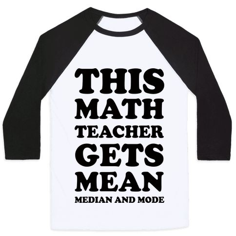 This Math Teacher Gets Mean Median And Mode - Show off your math pride with this teacher inspired, math humor, pi day shirt! Get some laughs out of your students in the classroom with this hilarious math teacher design!