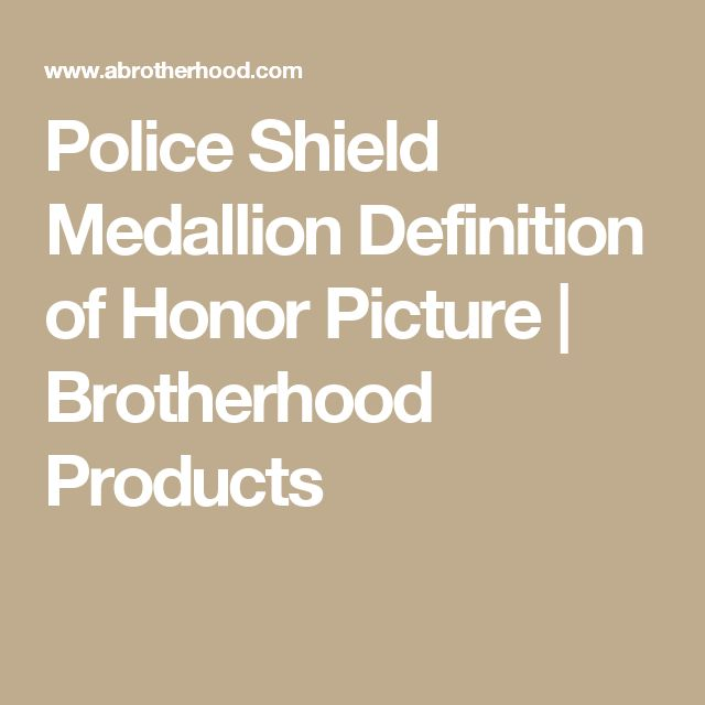 Police Shield Medallion Definition of Honor Picture   Brotherhood Products