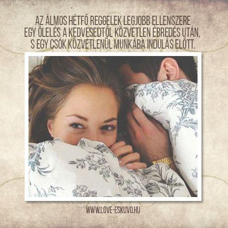 A TÖKÉLETES HÉTFŐ REGGEL | Az álmos hétfő reggelek legjobb ellenszere egy ölelés a kedvesedtől közvetlen ébredés után, és egy csók közvetlenül munkába indulás előtt. <3 #hétfőreggel #boldoghétfő