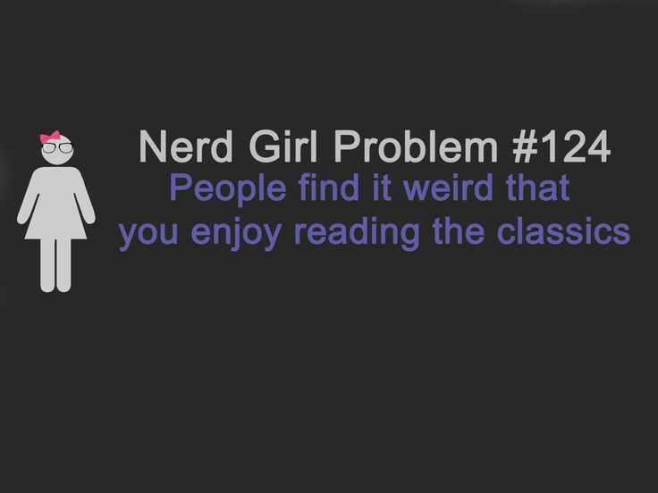 Happens: Nerd Girls Problems, Problems 124, Nerdgirlproblems, Charlotte Bronte, My Life, Pride And Prejudice, Classic Books, Charles Dicken, Nerd Girl Problems
