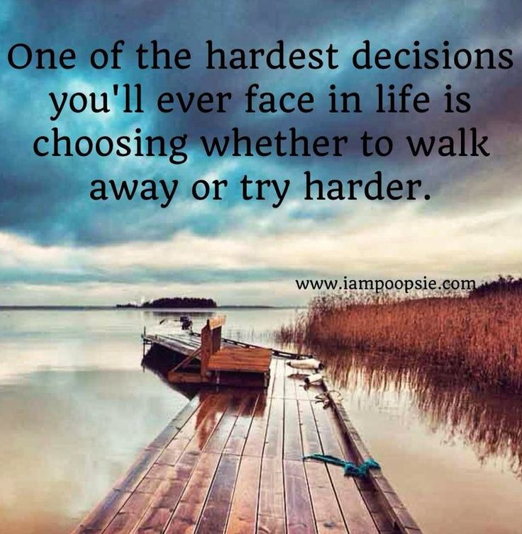 Making The Right Decision In Life Quotes: Best 25+ Hard Decisions Ideas On Pinterest