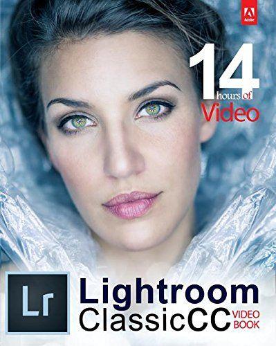 Download Pdf Adobe Lightroom Classic Cc Video Book Free Epub Mobi Ebooks In 2020 Stunning Digital Photography Ebook Pdf Books Download