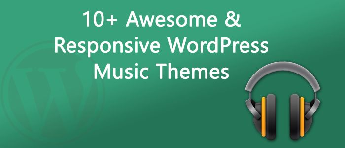 10+ Awesome & Responsive WordPress Music Themes 2016 (Free and Premium).  Download now!    Dealmirror.com  Deals for Designers and Developers