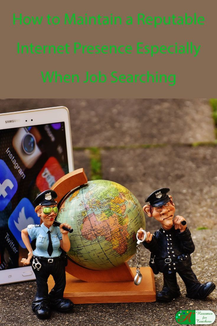 How to Maintain a Reputable Internet Presence Especially When Job Searching via @https://www.pinterest.com/candacedavies1/