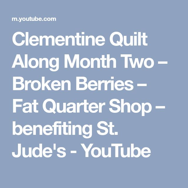 Clementine Quilt Along Month Two – Broken Berries – Fat Quarter Shop – benefiting St. Jude's - YouTube