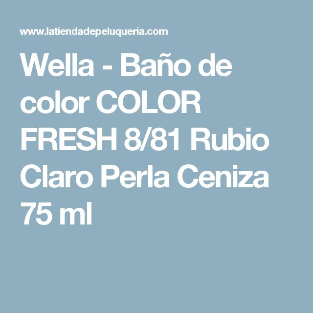 Wella - Baño de color COLOR FRESH 8/81 Rubio Claro Perla Ceniza 75 ml