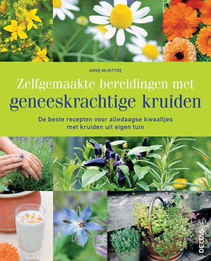 Zelfgemaakte bereidingen met geneeskrachtige kruiden - http://tuinieren.nl