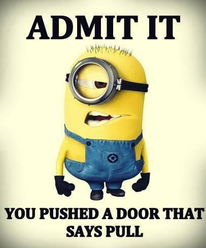 Yesss and pulled on a door that says push LOL
