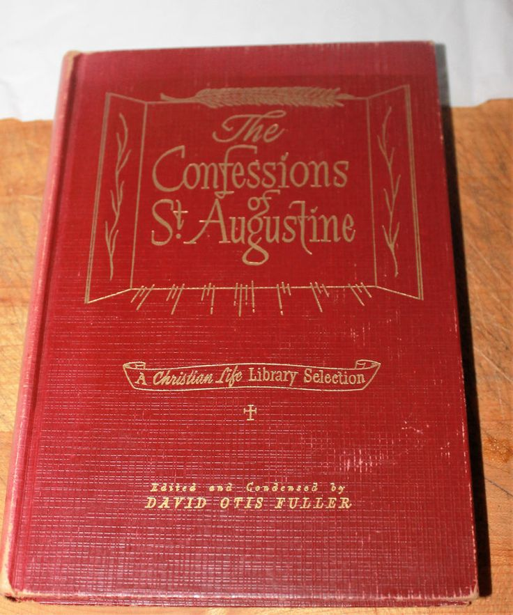 1947 The Confessions of St Augustine David Otis Fuller Christian Life Library