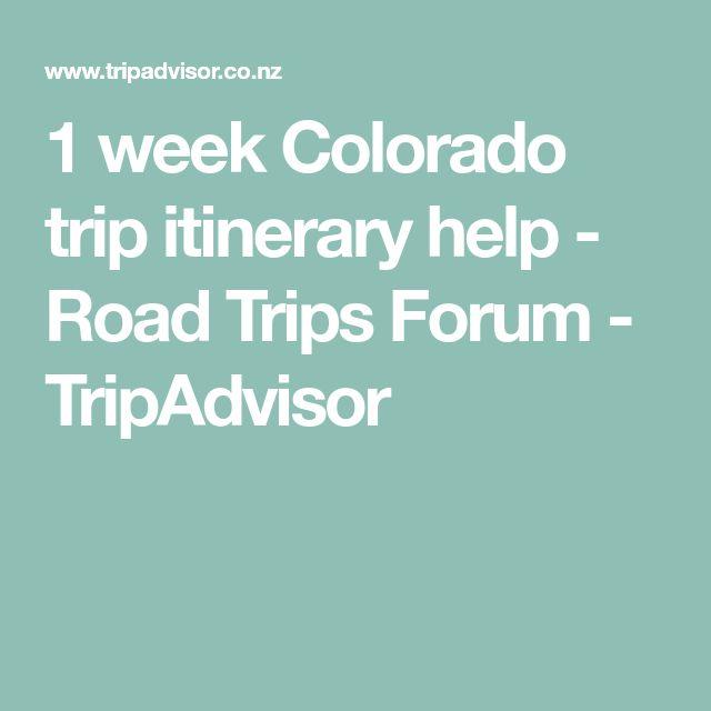 1 week Colorado trip itinerary help - Road Trips Forum - TripAdvisor