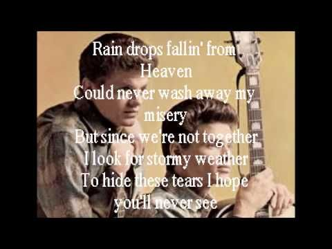 """Crying In The Rain"" By: The Everly Brothers (Lyrics) -1962 YouTube. I think that this was one of their best."