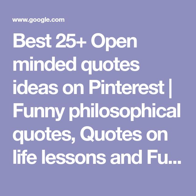 Humor Inspirational Quotes: Best 25+ Open Minded Quotes Ideas On Pinterest