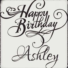 219f922c666915b24ae9fcff1c33bd14 th birthday birthday stuff 36 best happy birthday ashley renee images on pinterest
