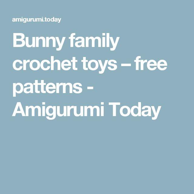 Bunny family crochet toys – free patterns - Amigurumi Today