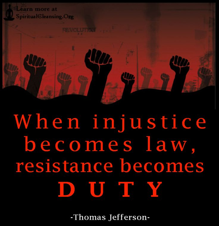 When injustice becomes law, resistance becomes duty