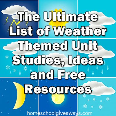 weather - The Ultimate List of Weather Themed Unit Studies, Ideas and Free Resources | Homeschool Giveaways