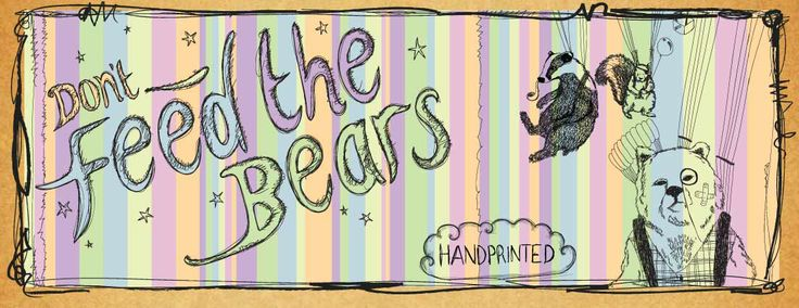 stripey banner from Don't feed the bears
