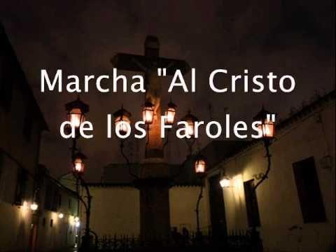 Al cristo de los faroles - Marchas de Semana Santa -