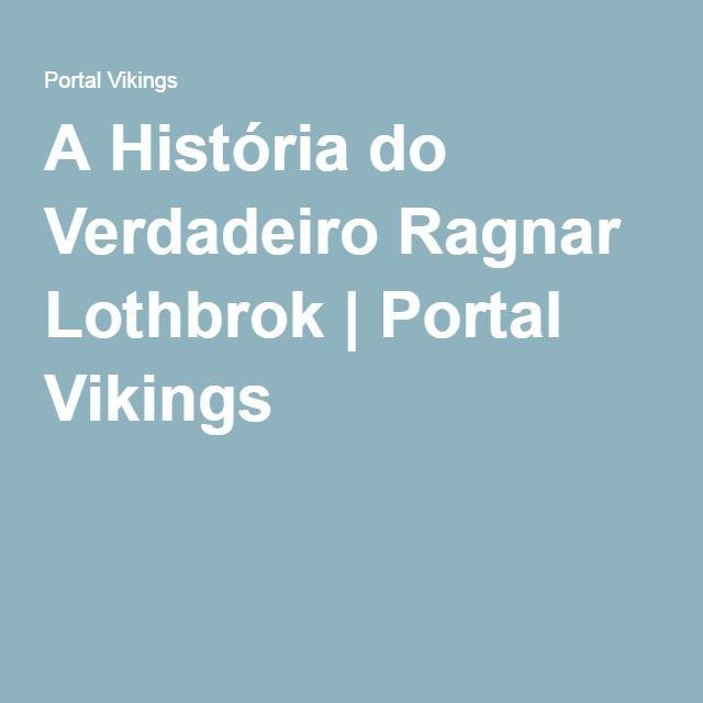 A História do Verdadeiro Ragnar Lothbrok | Portal Vikings