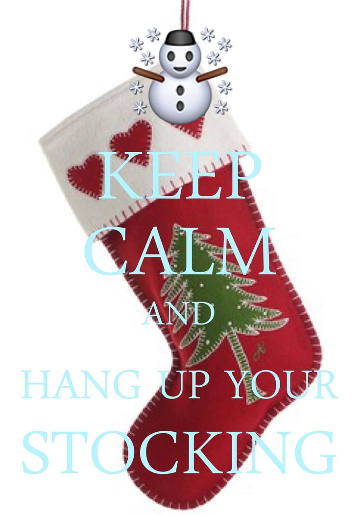 keep calm and hang up your stocking / Created with Keep Calm and Carry On for iOS #keepcalm #Christmas