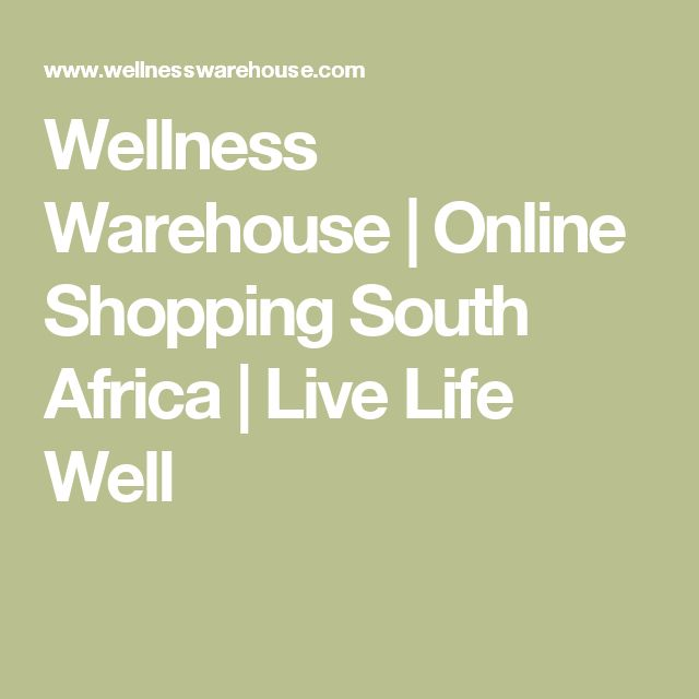 Wellness Warehouse | Online Shopping South Africa | Live Life Well