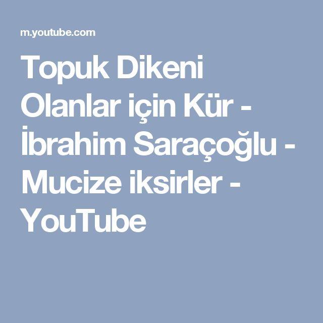 Topuk Dikeni Olanlar için Kür - İbrahim Saraçoğlu - Mucize iksirler - YouTube