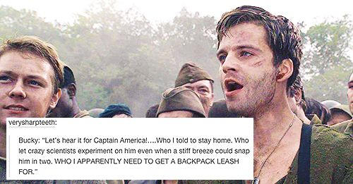 ''Let's hear it for Captain America!….Who I told to stay home. Who let crazy scientists experiment on him even when a stiff breeze could snap him in two. WHO I APPARENTLY NEED TO GET A BACKPACK LEASH FOR.'' Hahaha!! ACCURATE!! :) / Bucky Barnes & Steve Rogers