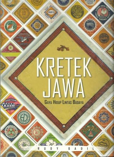 Kretek Jawa : Gaya Hidup Lintas Budaya by Rudy Badil