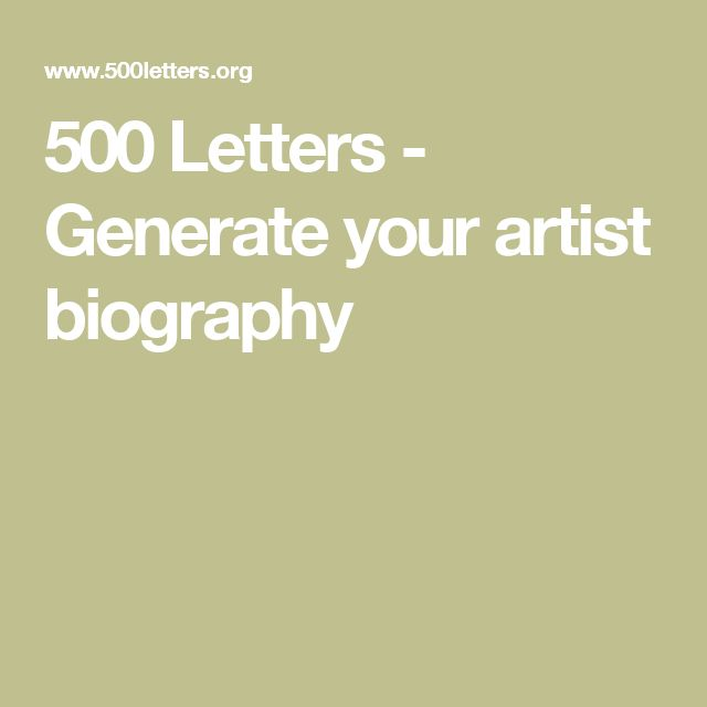 500 Letters - Generate your artist biography