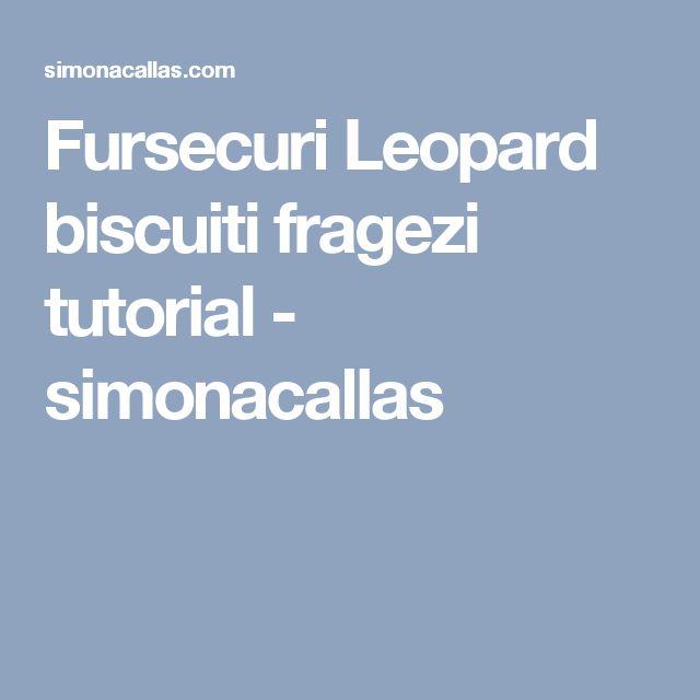 Fursecuri Leopard biscuiti fragezi tutorial - simonacallas