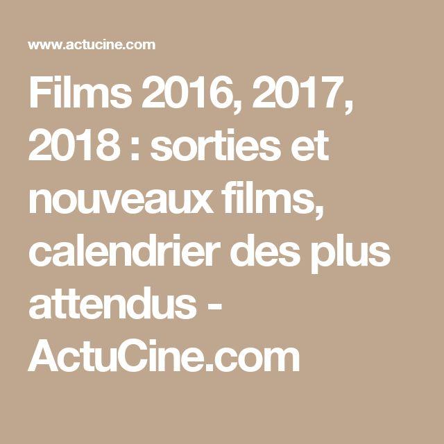 Films 2016, 2017, 2018 : sorties et nouveaux films, calendrier des plus attendus - ActuCine.com