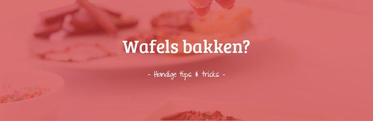 Thuis zelf verse wafels bakken is helemaal niet moeilijk. Met deze handige tips & tricks komt het sowieso goed en...
