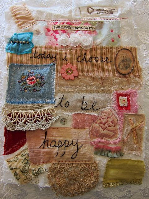 """today i choose to be happy"" vintage fabric collage by peregrine blue, via Flickr"