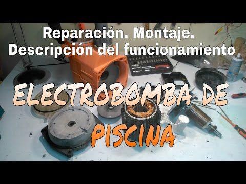 REPARACIÓN ELECTROBOMBA DE UN DEPURADORA DE PISCINA. PASO A PASO - YouTube