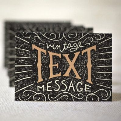 Vintage Text Message also known as snail mail. Or a letter. Clever!