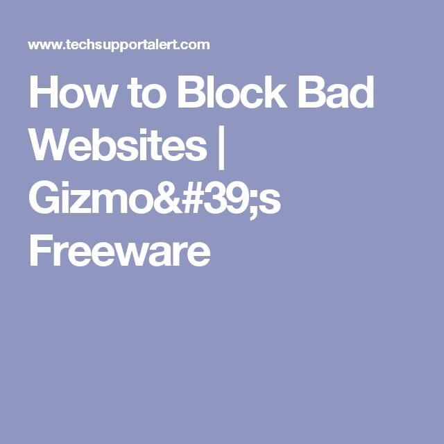 How to Block Bad Websites | Gizmo's Freeware