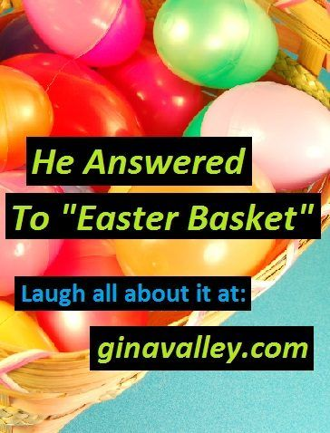 "#Funny He Answered To ""Easter Basket""– Laugh All About It!!! ginavalley.com/ #Humor #Pets #Dogs #Easter"