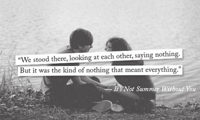 It's Not Summer Without You.  Love this quote from the book!! It's Not Summer Without You.  Love this quote from the book!!