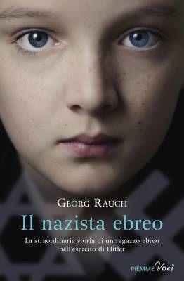 Georg Rauch, Il nazista ebreo (Piemme, 2016)