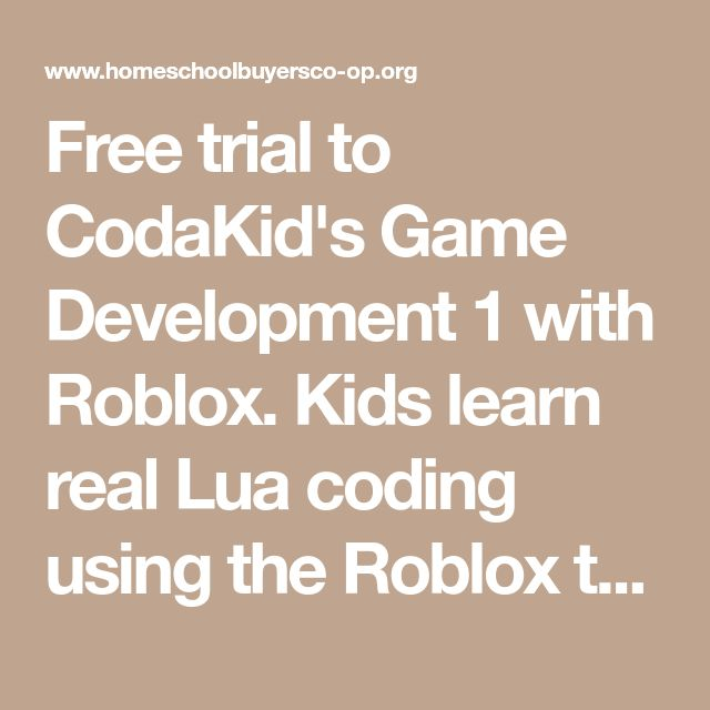 Learn Roblox Coding Free Free Trial To Codakid S Game Development 1 With Roblox Kids Learn Real Lua Coding Using The Roblox Text Editor Through A Kids Learning Coding Game Development