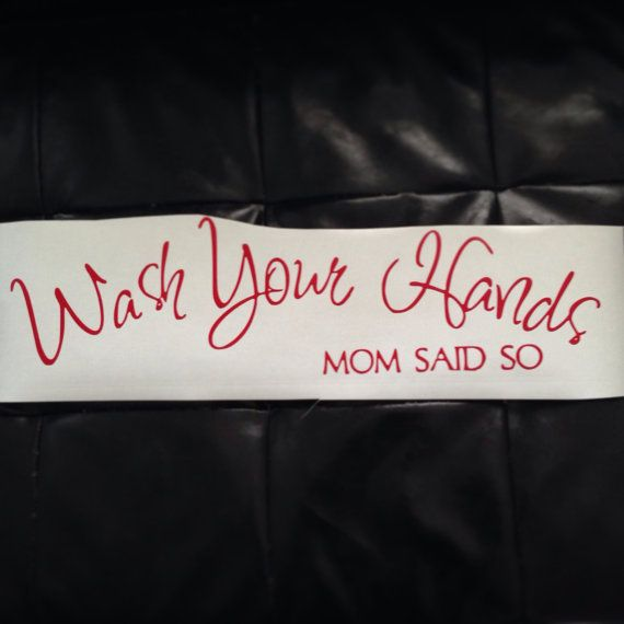 "Home Decor Bathroom Vinyl Decal. ""Wash Your Hands (MOM SAID SO) www.imagineitvinyl.ca"