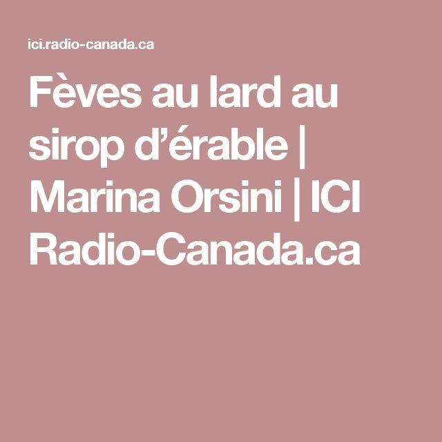 Fèves au lard au sirop d'érable | Marina Orsini | ICI Radio-Canada.ca
