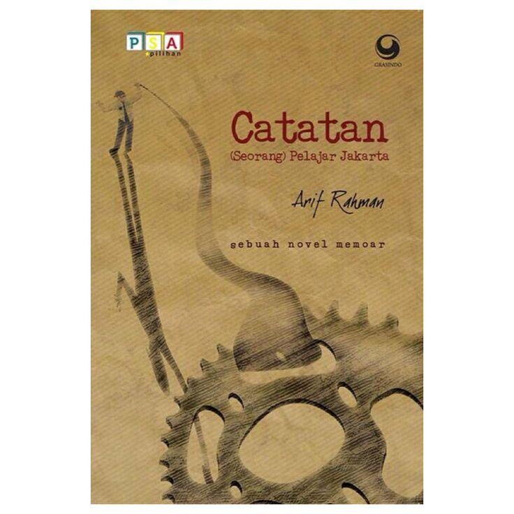 Catatan (Seorang) Pelajar Jakarta by Arif Rahman | Available at Grasindo Publisher 021-53650110/11 ext 3901/3902