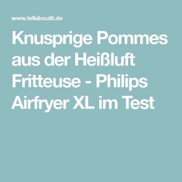 Knusprige Pommes aus der Heißluft Fritteuse - Philips Airfryer XL im Test