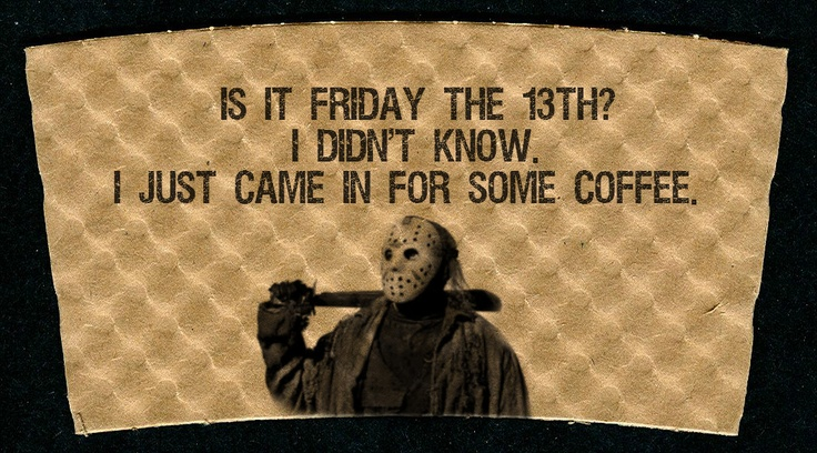 Friday 13th Coffee Meme