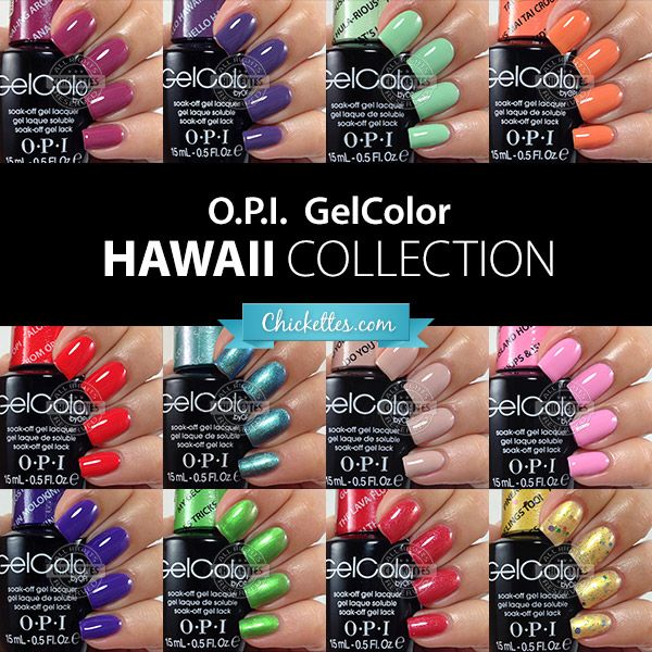 OPI GelColor Hawaii Collection - Chickettes.com