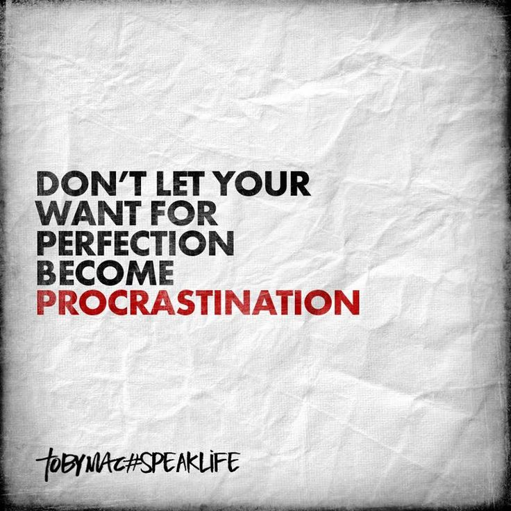 Don't let want for perfection become procrastination TobyMac speak life