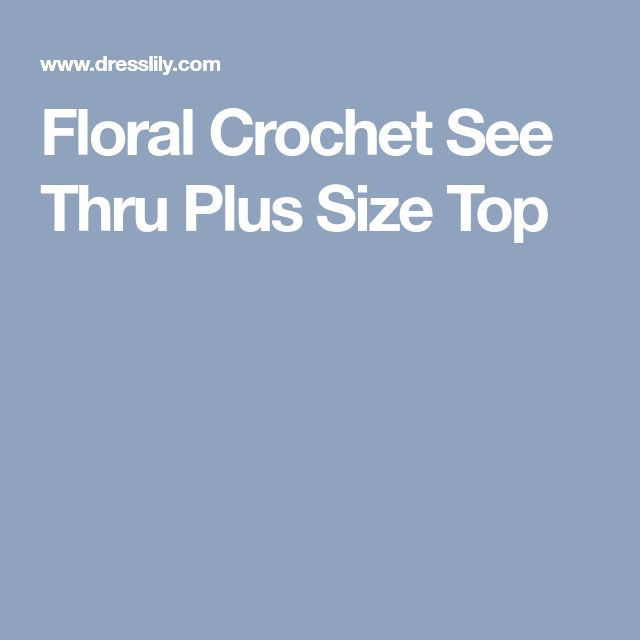 Floral Crochet See Thru Plus Size Top